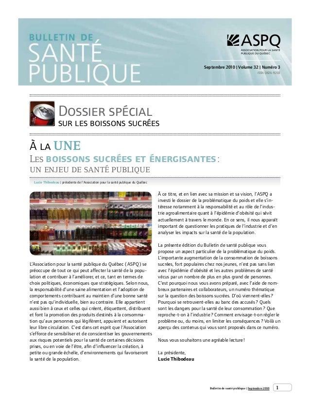 Septembre 2010 | Volume 32 | Numéro 3 ISSN 0826-9203  Dossier spécial  sur les boissons sucrées  À la UNE  Les boissons su...