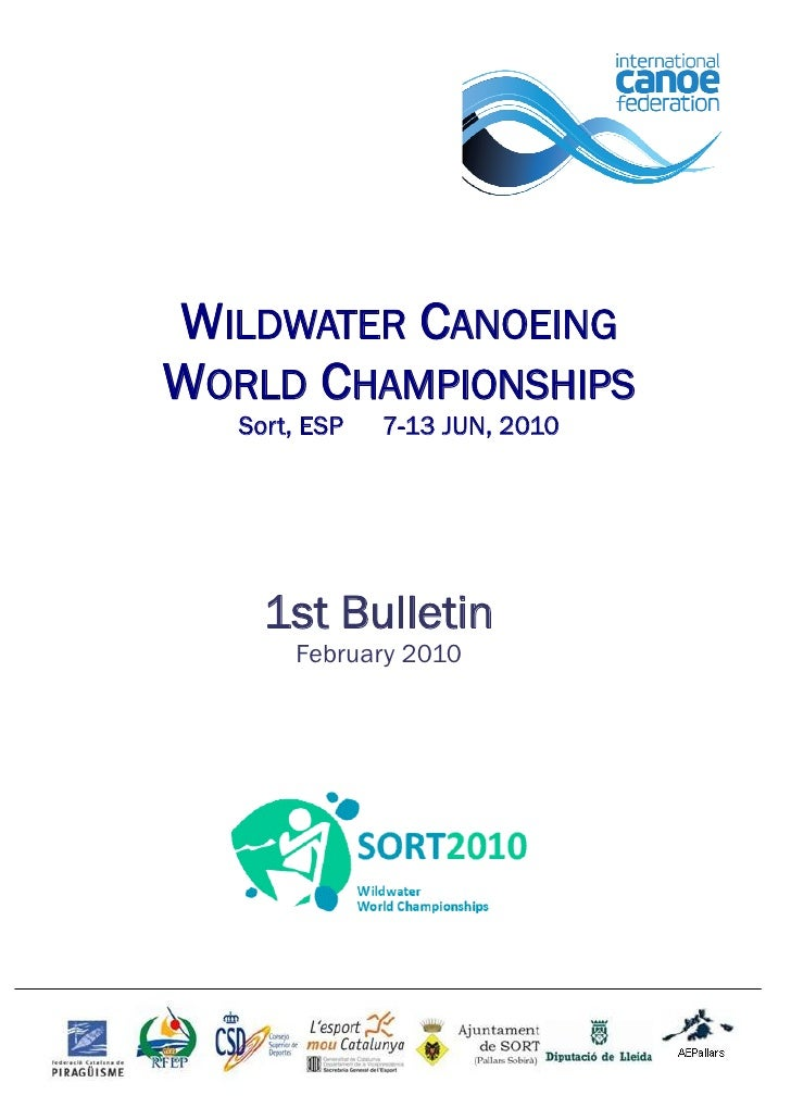 WILDWATER CANOEING WORLD CHAMPIONSHIPS    Sort, ESP   7-13 JUN, 2010          1st Bulletin        February 2010