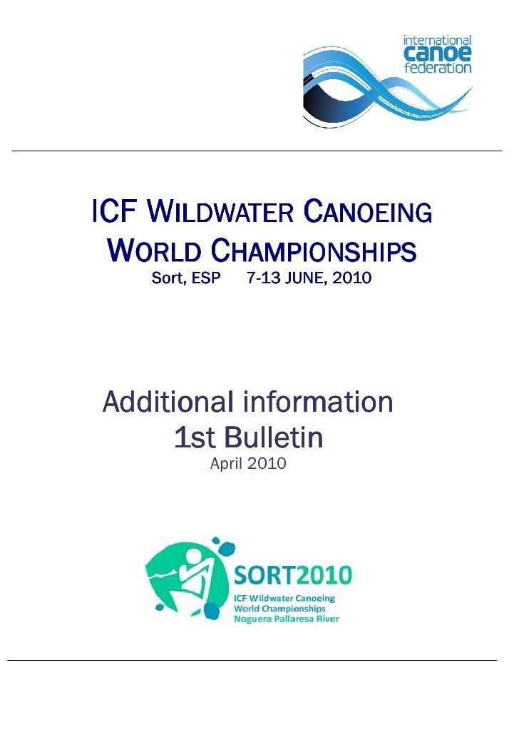 ICF WILDWATER CANOEING  WORLD CHAMPIONSHIPS    Sort, ESP   7-13 JUNE, 2010     Additional information      1st Bulletin   ...