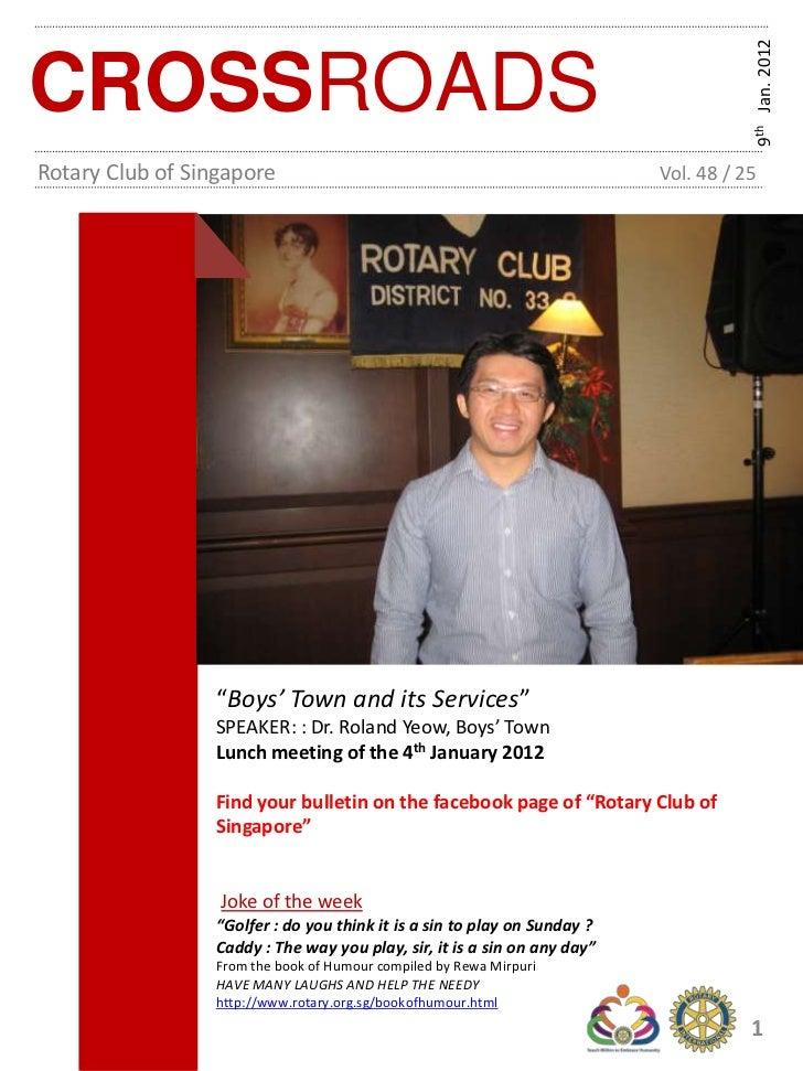9th Jan. 2012CROSSROADSRotary Club of Singapore                                                  Vol. 48 / 25             ...