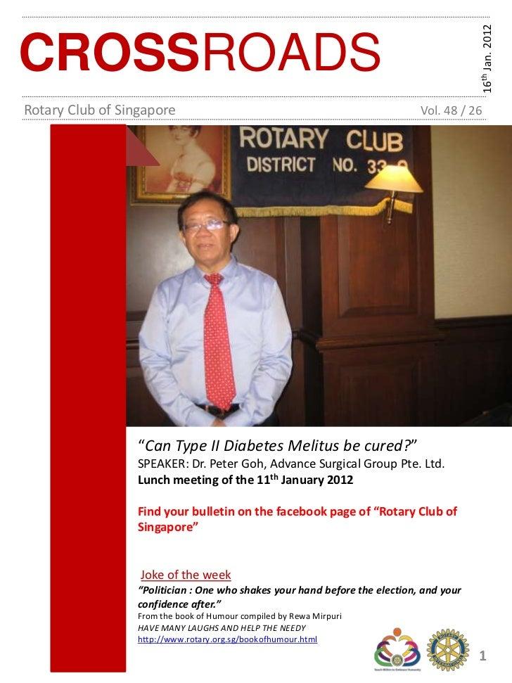 16th Jan. 2012CROSSROADSRotary Club of Singapore                                                    Vol. 48 / 26          ...