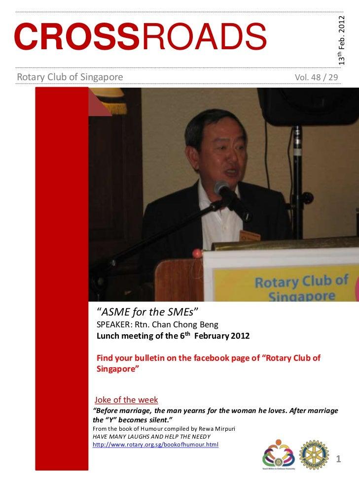 13th Feb. 2012CROSSROADSRotary Club of Singapore                                                   Vol. 48 / 29           ...
