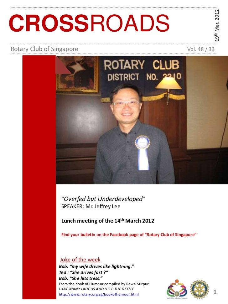 19th Mar. 2012CROSSROADSRotary Club of Singapore                                                          Vol. 48 / 33    ...