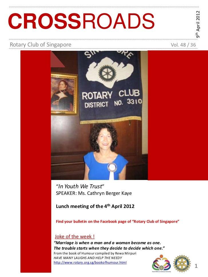 9th April 2012CROSSROADSRotary Club of Singapore                                                          Vol. 48 / 36    ...
