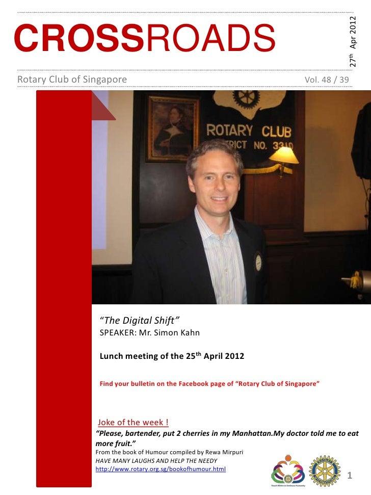 27th Apr 2012CROSSROADSRotary Club of Singapore                                                          Vol. 48 / 39     ...