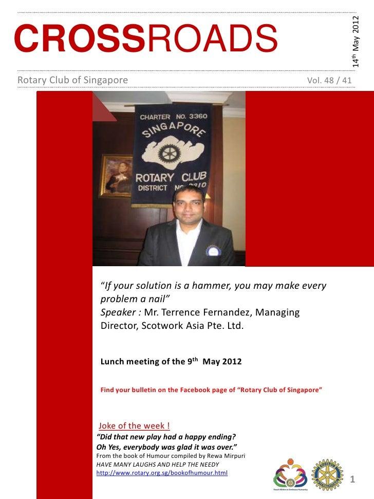 14th May 2012CROSSROADSRotary Club of Singapore                                                          Vol. 48 / 41     ...