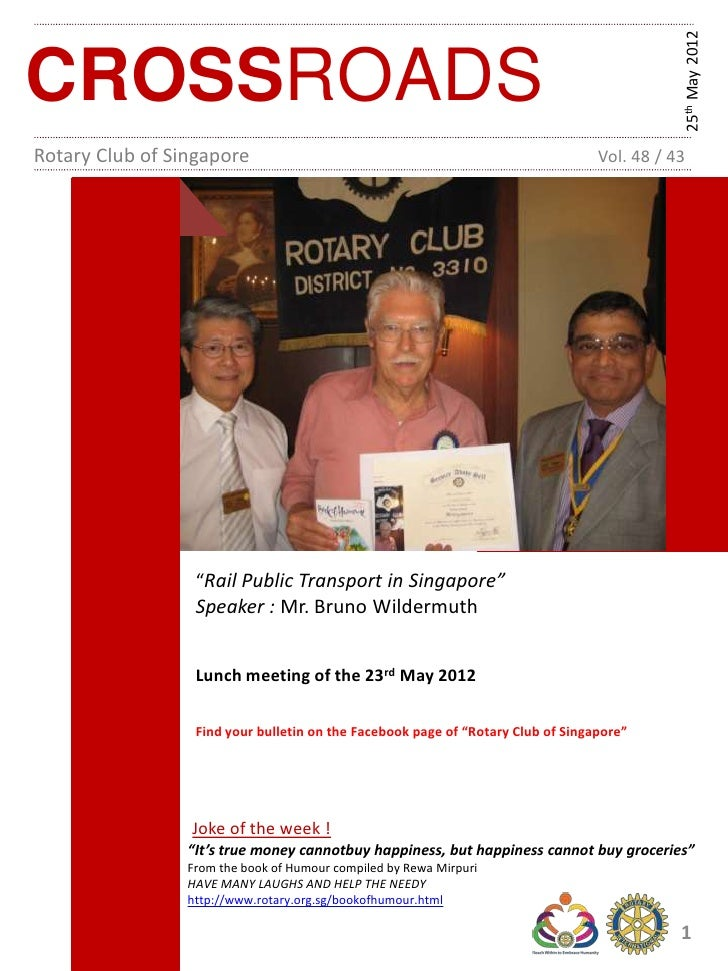 25th May 2012CROSSROADSRotary Club of Singapore                                                          Vol. 48 / 43     ...