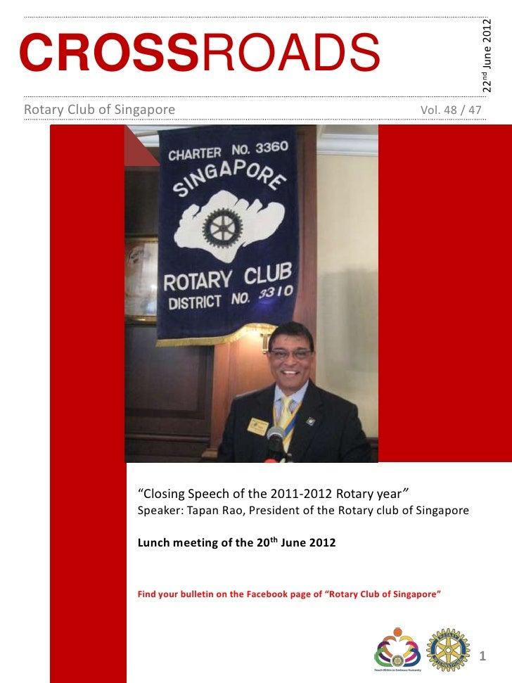 22nd June 2012CROSSROADSRotary Club of Singapore                                                         Vol. 48 / 47     ...