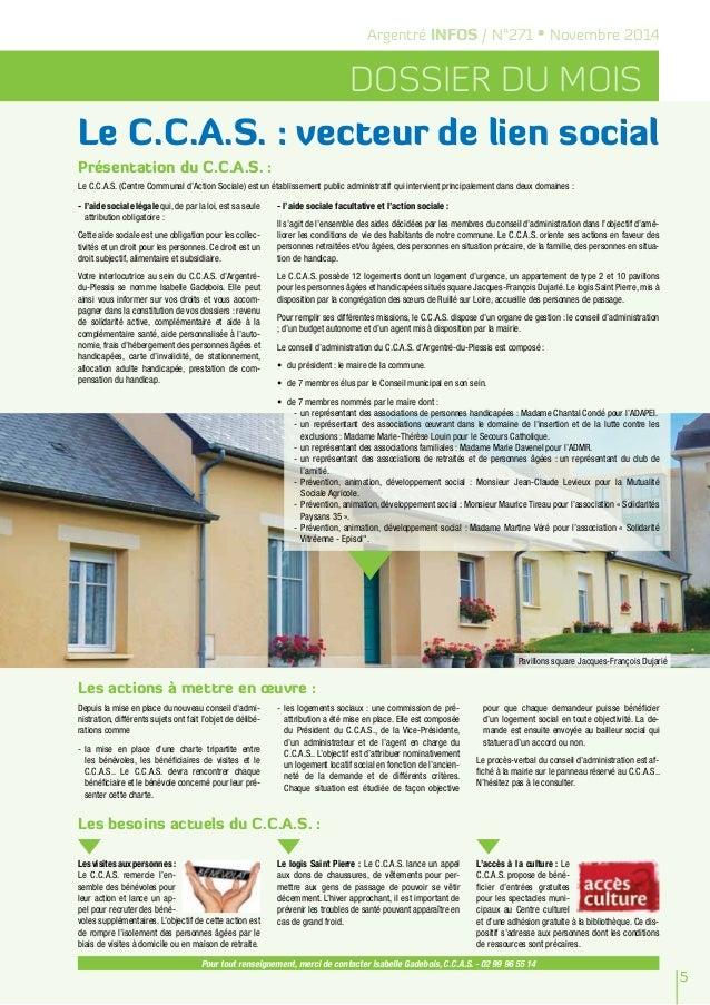 5  Argentré INFOS / N°271 • Novembre 2014  Dossier du mois  Le C.C.A.S. : vecteur de lien social  Présentation du C.C.A.S....