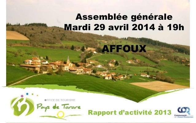 Assemblée générale Mardi 29 avril 2014 à 19h AFFOUX Rapport d'activité 2013