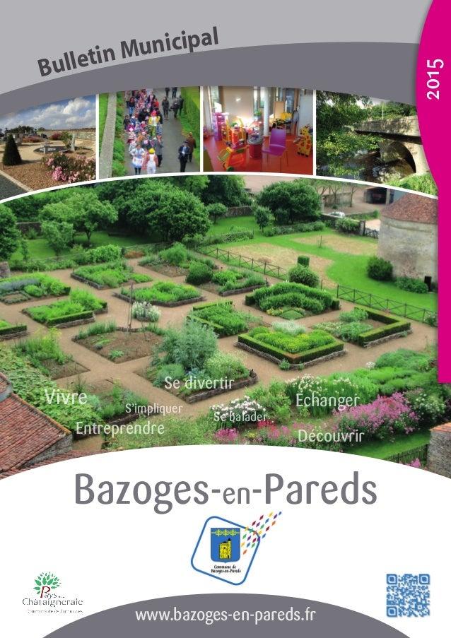Bazoges-en-Pareds Vivre Echanger Entreprendre Découvrir S'impliquer Se balader Se divertir 2015 Bulletin Municipal www.baz...