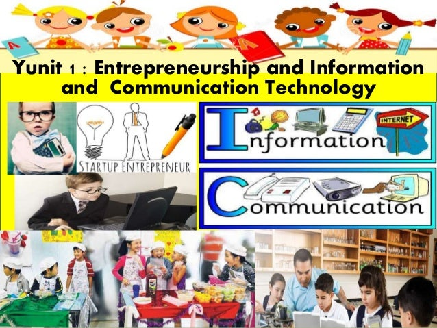 Yunit 1 : Entrepreneurship and Information and Communication Technology