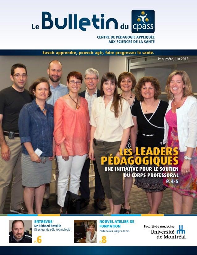 Les Leaders Pédagogiques Une initiative pour le soutien du corps professoral p. 4-5 ENTREVUE Dr Richard Ratelle Directeur ...