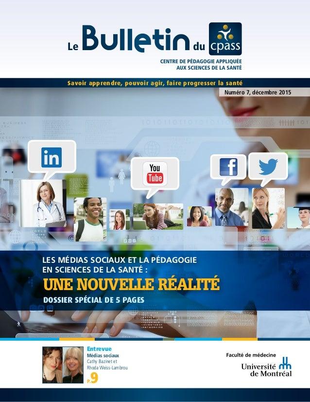 Savoir apprendre, pouvoir agir, faire progresser la santé Numéro 7, décembre 2015 Entrevue Médias sociaux Cathy Bazinet et...