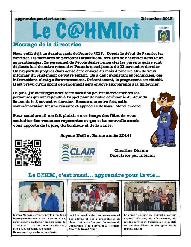 apprendrepourlavie.com    Le C@HMlot  Décembre 2013  Message de la directrice  Nous voilà déjà au dernier mois de l'année ...