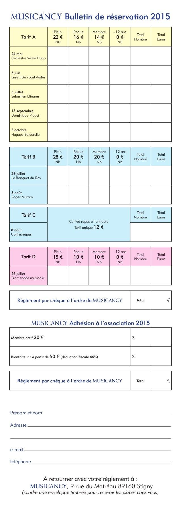 MUSICANCY Bulletin de réservation 2015 Tarif A Plein 22 € Nb Réduit 16 € Nb Membre 14 € Nb - 12 ans 0 € Nb Total Nombre To...