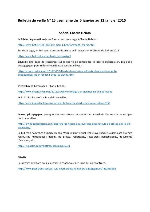 Bulletin de veille N° 15 : semaine du 5 janvier au 12 janvier 2015 Spécial Charlie Hebdo La Bibliothèque nationale de Fran...