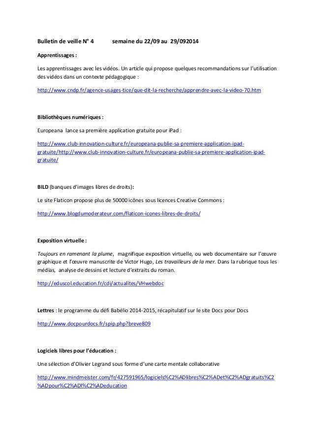Bulletin de veille N° 4 semaine du 22/09 au 29/092014 Apprentissages : Les apprentissages avec les vidéos. Un article qui ...