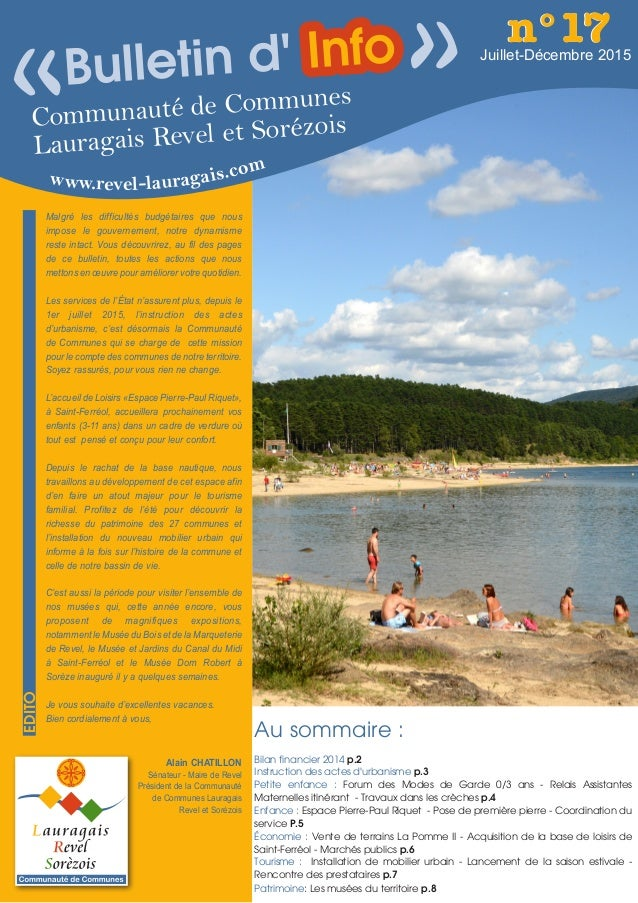 Communauté de Communes Lauragais Revel et Sorézois www.revel-lauragais.com Juillet-Décembre 2015 n°17n°17 « Au sommaire : ...