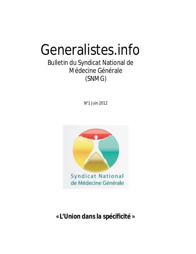 Generalistes.info Bulletin du Syndicat National de          Médecine Générale               (SNMG)              N°1 Juin 2...
