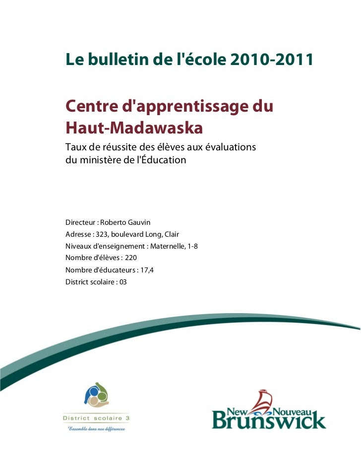 Le bulletin de lécole 2010-2011Centre dapprentissage duHaut-MadawaskaTaux de réussite des élèves aux évaluationsdu ministè...
