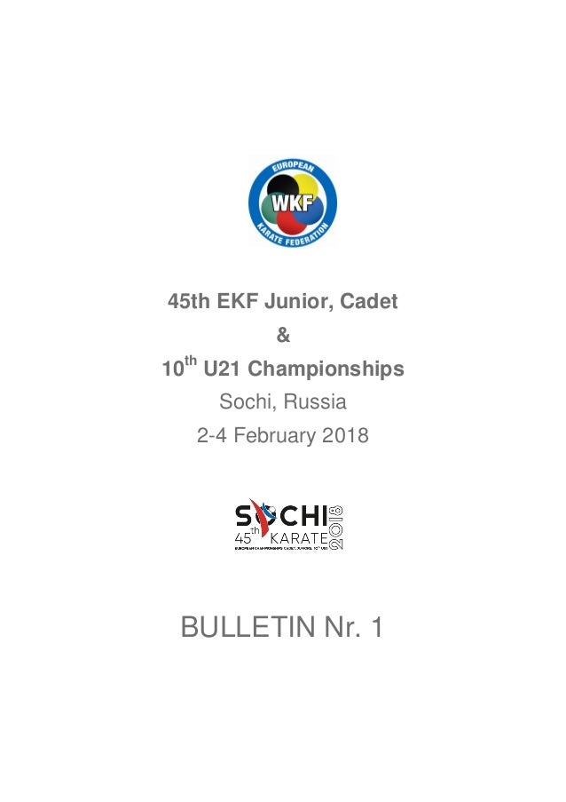 45th EKF Junior, Cadet & 10th U21 Championships Sochi, Russia 2-4 February 2018 BULLETIN Nr. 1