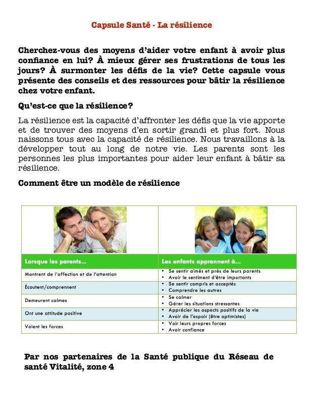 Capsule Santé - La résilience Cherchez-vous des moyens d'aider votre enfant à avoir plus confiance en lui? À mieux gérer se...