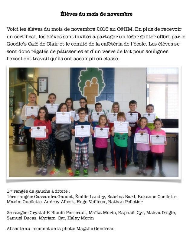 Élèves du mois de novembre Voici les élèves du mois de novembre 2016 au C@HM. En plus de recevoir un certificat, les élèves...