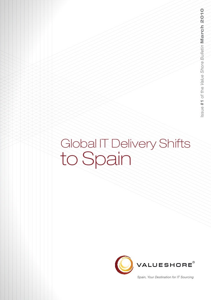 Issue #1 of the Value Shore Bulletin March 2010 Global IT Delivery Shifts to Spain                   Spain, Your Destinati...