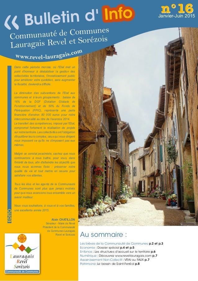 Communauté de Communes Lauragais Revel et Sorézois www.revel-lauragais.com Janvier-Juin 2015 n°16n°16 « Au sommaire : Les ...