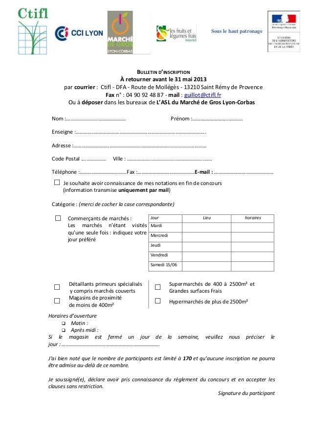 Sous le haut patronageBULLETIN D'INSCRIPTIONÀ retourner avant le 31 mai 2013par courrier : Ctifl - DFA - Route de Mollégès...