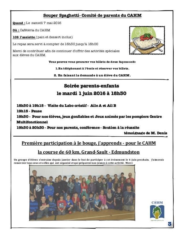 Souper Spaghetti- Comité de parents du CAHM Quand : Le samedi 7 mai 2016 Où : Cafétéria du CAHM 10$ l'assiette (pain et de...