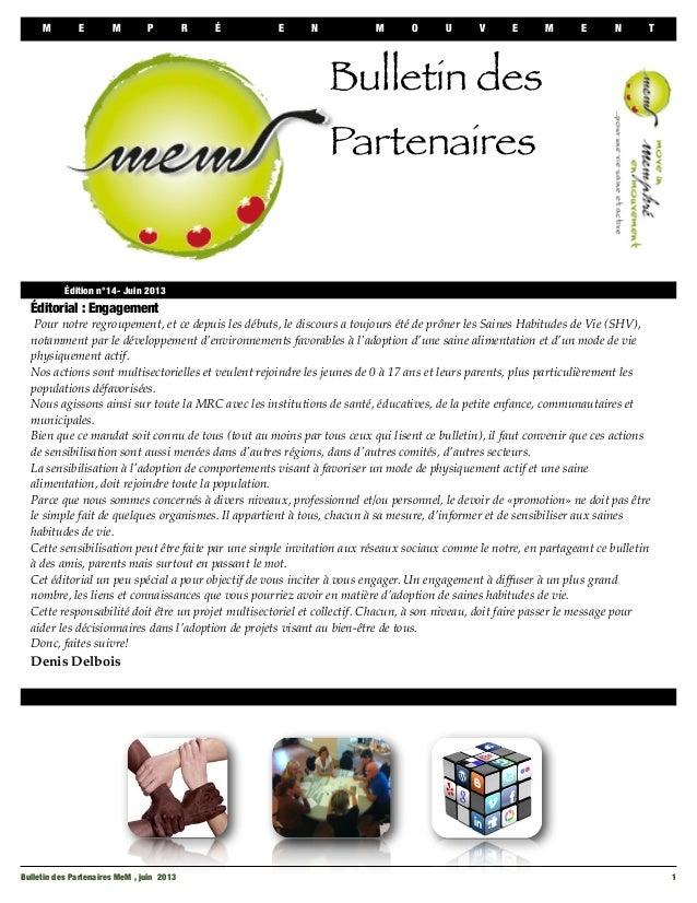 M E M P R É E N M O U V E M E N TBulletin des Partenaires MeM , juin 2013 1Éditorial : EngagementPour notre regroupement, ...