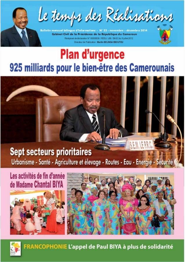 Récépissé de déclaration N° 00000038 / RDDJ / J06 / BASC du 9 juillet 2012 Directeur de Publication : Martin BELINGA EBOUT...