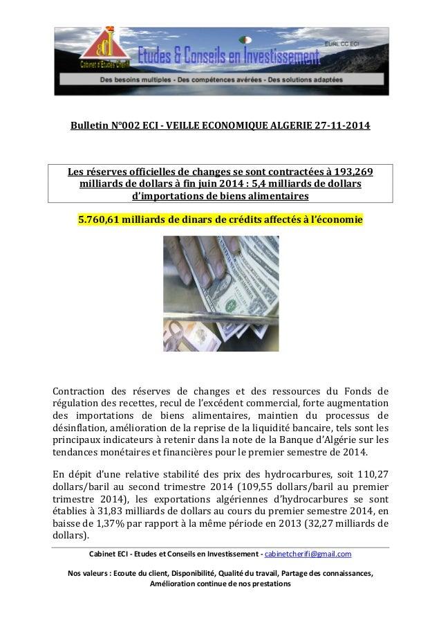 Bulletin N°002 ECI - VEILLE ECONOMIQUE ALGERIE 27-11-2014  Les réserves officielles de changes se sont contractées à 193,2...