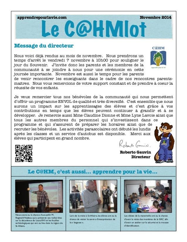 Le C@HMlot  apprendrepourlavie.com Novembre 2014  Message du directeur  Nous voici déjà rendus au mois de novembre. Nous p...