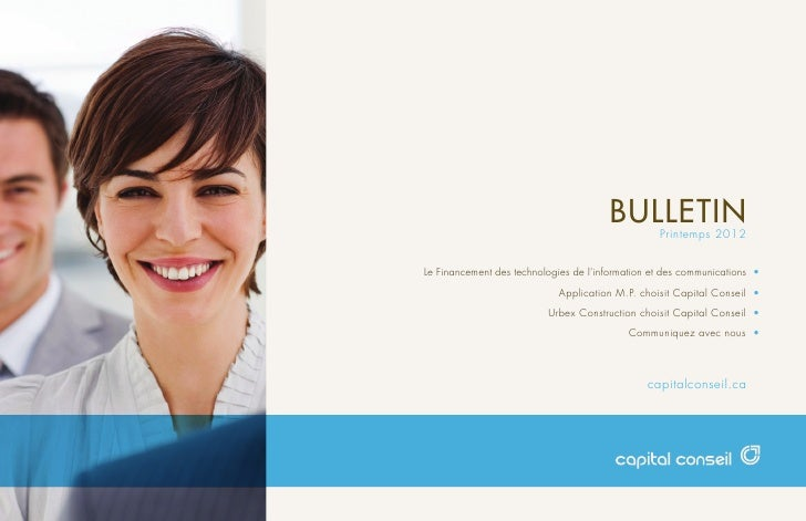 Bulletin   Printemps 2012   Le Financement des technologies de l'information et des communications •                     ...
