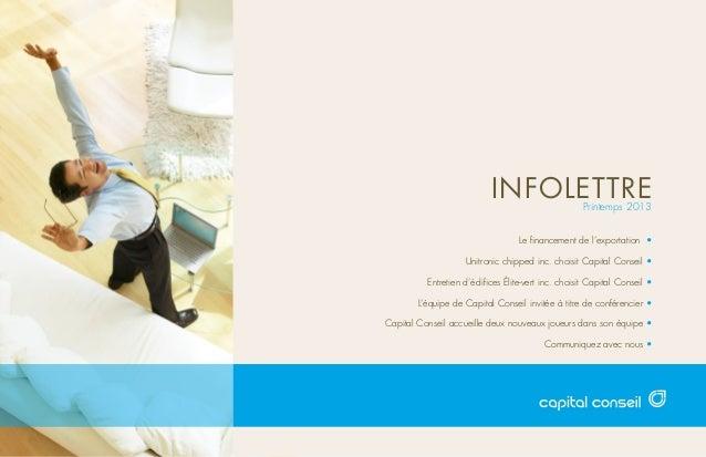 INFOLETTREPrintemps 2013Le financement de l'exportation •Unitronic chipped inc. choisit Capital Conseil •Entretien d'édifi...