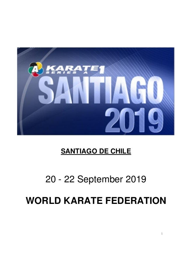 1 SANTIAGO DE CHILE 20 - 22 September 2019 WORLD KARATE FEDERATION