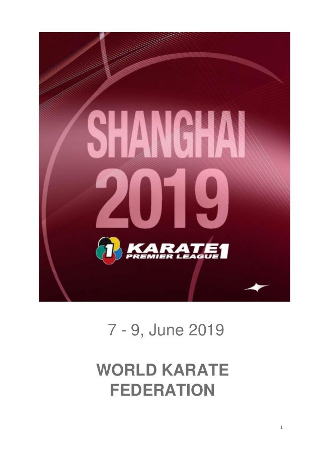 1 WORLD KARATE FEDERATION 7 - 9, June 2019