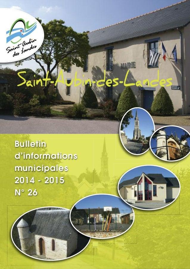 Saint-Aubin-des-Landes Bulletin d'informations municipales 2014 - 2015 N° 26