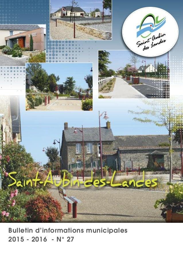 Bulletin d'informations municipales 2015 - 2016 - N° 27 Saint-Aubin-des-Landes