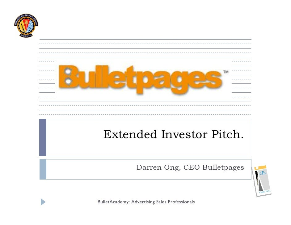 Extended Investor Pitch.                    Darren Ong, CEO Bulletpages    BulletAcademy: Advertising Sales Professionals