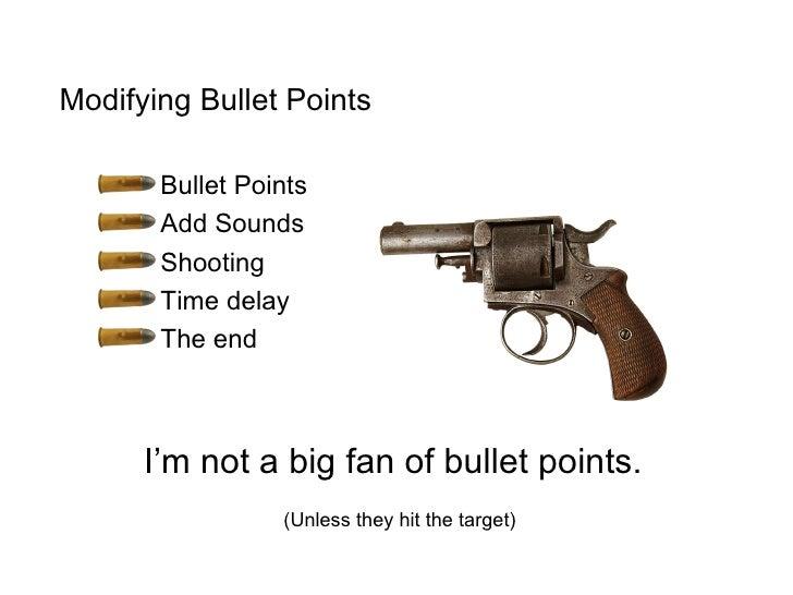<ul><li>Modifying Bullet Points </li></ul><ul><ul><li>Bullet Points </li></ul></ul><ul><ul><li>Add Sounds </li></ul></ul><...