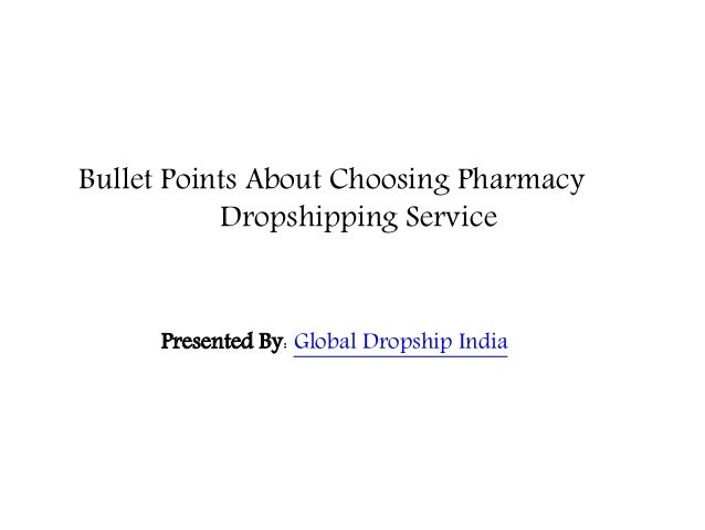 Bullet Points About Choosing Pharmacy Dropshipping Service