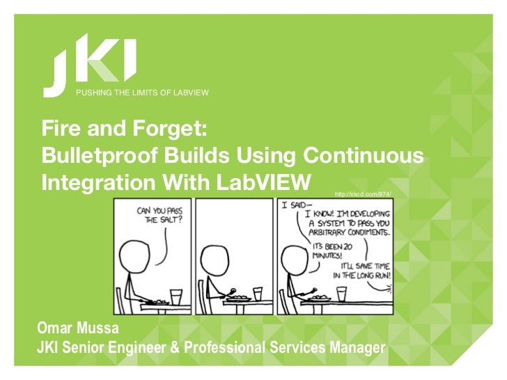 PUSHING THE LIMITS OF LABVIEWFire and Forget:Bulletproof Builds Using ContinuousIntegration With LabVIEW                  ...