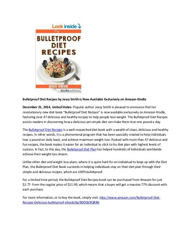 Bulletproof Diet Recipes by Jessy Smith is Now Available Exclusively on Amazon Kindle December 21, 2014, United States- Po...
