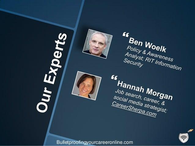 Bulletproofing Your Career Online Slide 2