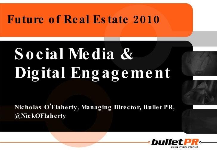 Bullet pr social media & digital enagagement, future of real estate sept 2010