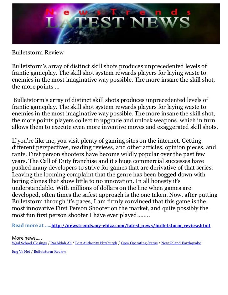 Bulletstorm Review<br />Bulletstorm's array of distinct skill shots produces unprecedented levels of frantic gameplay. Th...